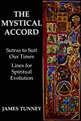 The Mystical Accord: Sutras to Suit our Times, Lines for Spiritual Evolution Kindle Edition