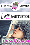 Love and Mistletoe: A Beach Reads Holiday Contemporary Romance (Book Club Edition) (The Summer Sisters Tame the Billionaires 5)