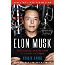 Elon Musk: Tesla, SpaceX, and the Quest for a Fantastic...