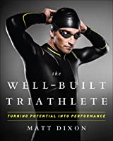 The Well-Built Triathlete: Turning Potential Into