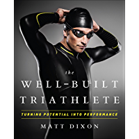 The Well-Built Triathlete: Turning Potential into Performance (English Edition)