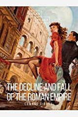 The Decline and Fall of the Roman Empire: Volume VI Kindle Edition