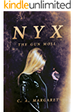 Nyx: The Gun Moll: A Superhero Urban Fantasy (Superheroines Book 1)