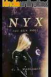 Nyx: The Gun Moll: A Superhero Urban Fantasy (Superheroines Book 1) (English Edition)