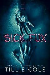 SICK FUX Kindle Edition