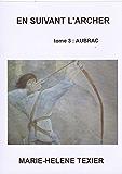 En suivant l'archer - tome 3 : Aubrac