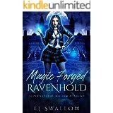 Ravenhold: Magic Forged: A Reverse Harem Academy Romance (Ravenhold Supernatural Reform Academy Book 2)