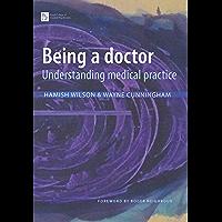 Being a Doctor: Understanding Medical Practice