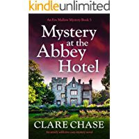 Mystery at the Abbey Hotel: An utterly addictive cozy mystery novel (An Eve Mallow Mystery Book 5)