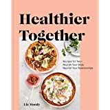 Healthier Together: Recipes to Nourish Your Relationships and Your Body, cookbook, 1 stuk