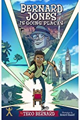 Bernard Jones Is Going Places: Book One Kindle Edition