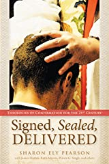 Signed, Sealed, Delivered: Theologies of Confirmation for the 21st Century Kindle Edition