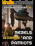 Rebels and Patriots (Imperium Cicernus Book 3)