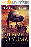 Shimmer To Yuma (Unicorn Western Book 4)