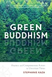 Green Buddhism: Practice and Compassionate Action in Uncertain Times