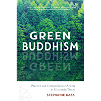 Green Buddhism: Practice and Compassionate Action in Uncertain Times (English Edition)