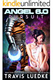Angel 6.0: Pursuit (Space Opera Romance) (Angel 6.0, Book 4)