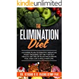The Elimination Diet: A 9-Week Plan to Identify Negative Food Triggers, Get Better Gut Health, Get Rid of Bloating & Brain Fo