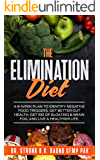 The Elimination Diet: A 9-Week Plan to Identify Negative Food Triggers, Get Better Gut Health, Get Rid of Bloating…