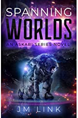 Spanning Worlds: An Askari Series Novel (Saving Askara Book 3) Kindle Edition
