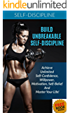 Self-Discipline: Achieve Unbreakable Self-Discipline: How To Build Confidence, Willpower, Motivation & Habits That Stick: Self-discipline Guide, Self-discipline for success mindset