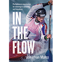 In The Flow: Performance psychology for winning in canoeing and kayaking (English Edition)