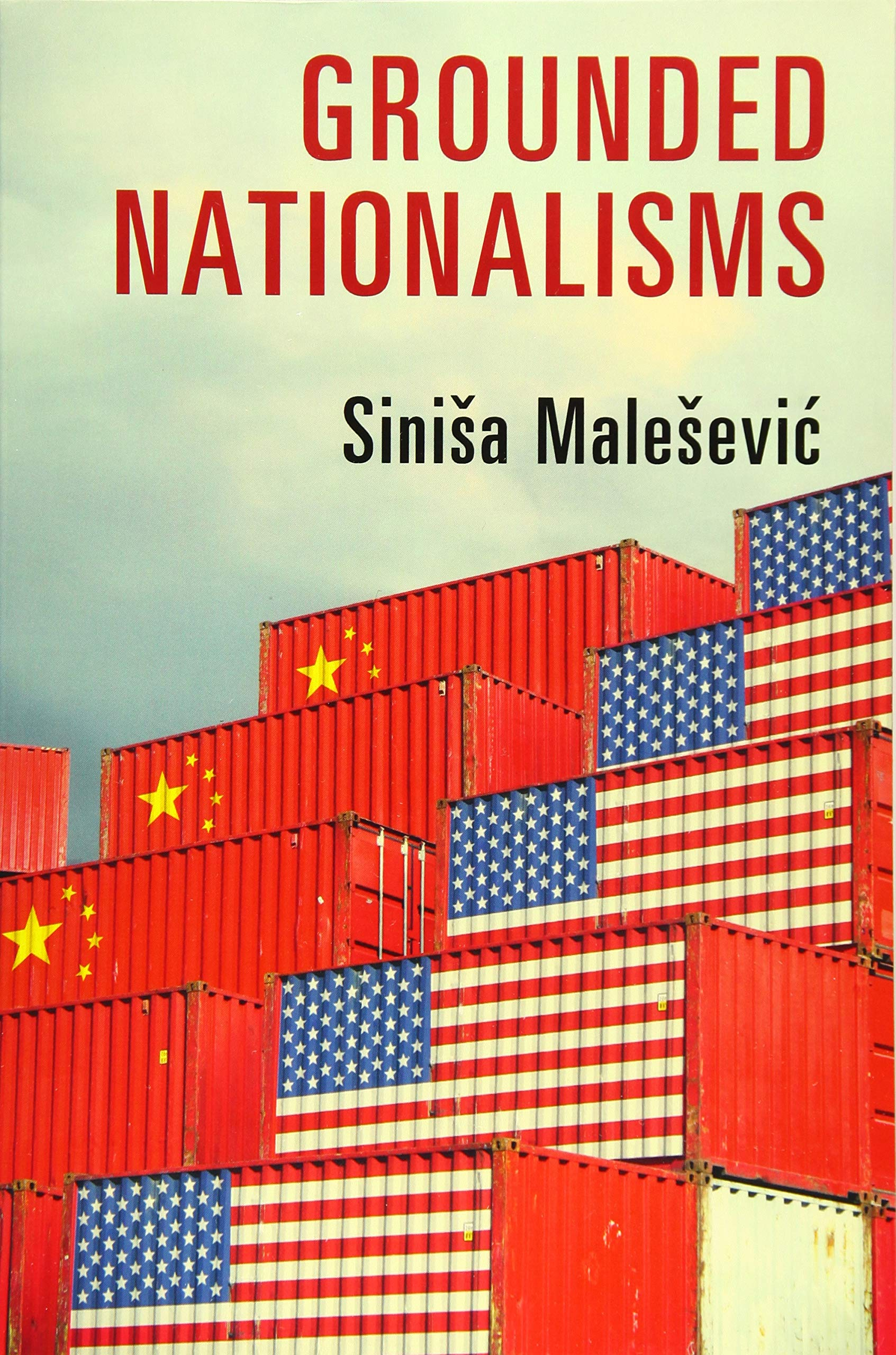 Grounded Nationalisms: A Sociological Analysis: Amazon.co.uk: Malešević,  Siniša: 9781108441247: Books
