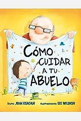 Cómo cuidar a tu abuelo (PICARONA) (Spanish Edition) Hardcover