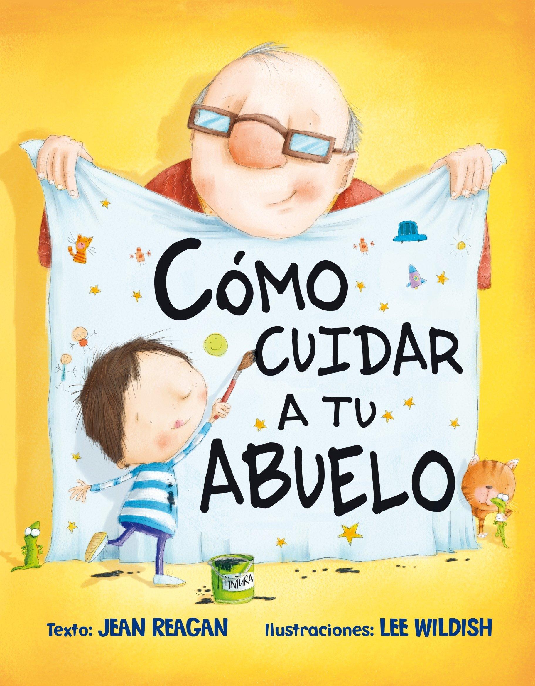 Cómo Cuidar A Tu Abuelo Picarona Spanish Edition Reagan Jean Delgado Sánchez Joana 9788416117895 Books