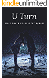 U Turn: Will their roads meet again?