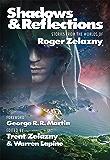 Shadows & Reflections: A Roger Zelazny Tribute Anthology