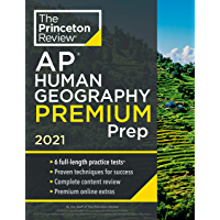Princeton Review AP Human Geography Premium Prep, 2021: 6 Practice Tests + Complete Content Review + Strategies & Techniques (College Test Preparation)