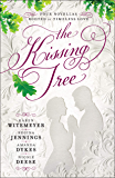 The Kissing Tree: Four Novellas Rooted in Timeless Love