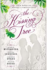 The Kissing Tree: Four Novellas Rooted in Timeless Love Kindle Edition