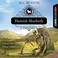 Hamish Macbeth und das Skelett im Moor: Schottland-Krimis 3