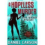 A Hopeless Murder (A Hope Walker Mystery Book 1)