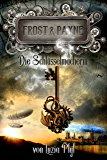 Frost & Payne - Band 1: Die Schlüsselmacherin (Steampunk) (German Edition)