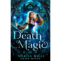 The Death of Magic: A Falling Kingdoms Prequel (Academy of Falling Kingdoms Series Book 0) (English Edition)