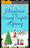 Christmas at the Cornish Confetti Agency: A heartwarming romantic comedy for the festive season