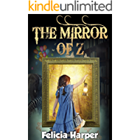 Books For Kids: The Mirror of Z (KIDS ADVENTURE BOOKS #7) (Kids Books, Children's Books, Kids Stories, Kids Adventure Books, Kids Fantasy Books, Kids Mystery, ... Series Books For Kids Ages 4-6, 6-8 9-12)