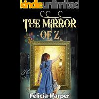 Books For Kids: The Mirror of Z (KIDS ADVENTURE BOOKS #7) (Kids Books, Children's Books, Kids Stories, Kids Adventure…