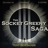 The Socket Greeny Saga: Socket Greeny, Book 1-3