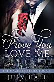 Prove You Love Me: The Magister Series Book 3: A Billionaire Romance