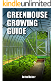 Greenhouse Growing Guide
