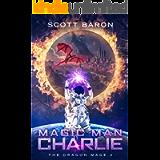 Magic Man Charlie: The Dragon Mage Book 4