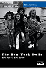 NEW YORK DOLLS Too Much Too Soon (French Edition) Kindle Edition
