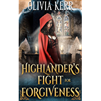 Highlander's Fight for Forgiveness: A Steamy Scottish Medieval Historical Romance (Highlands' Partners in Crime)