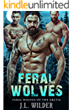 Feral Wolves (Feral Wolves of the Arctic Book 1)