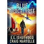 Blue Apocalypse: A Post-Apocalyptic Adventure (End Days Book 1)