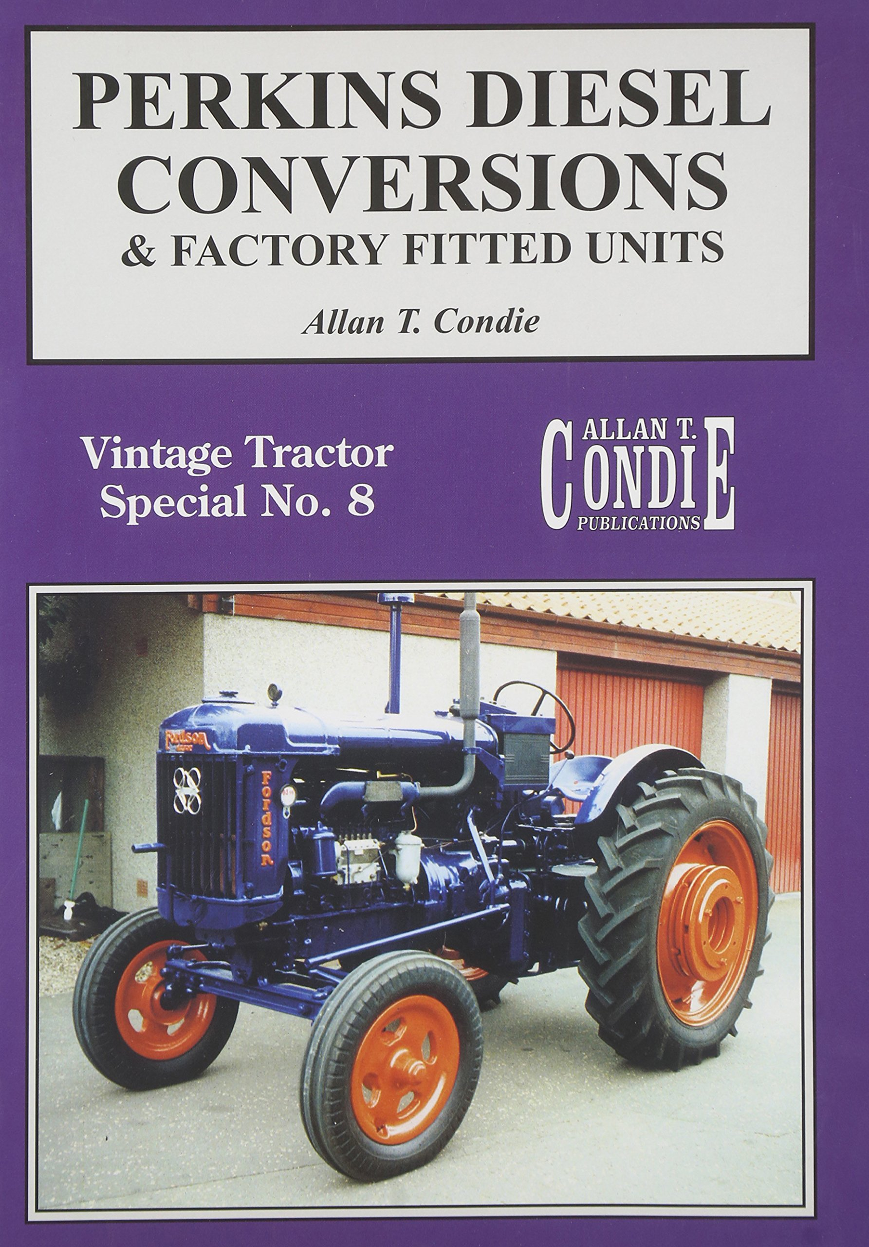 Perkins Diesel Conversions & Factory Fitted Units: Vintage Tractor Special No. 8 pdf